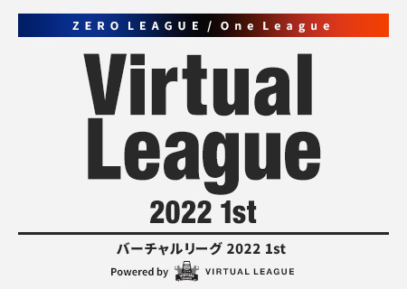 ZERO LEAGUE Virtual League 2021 2nd